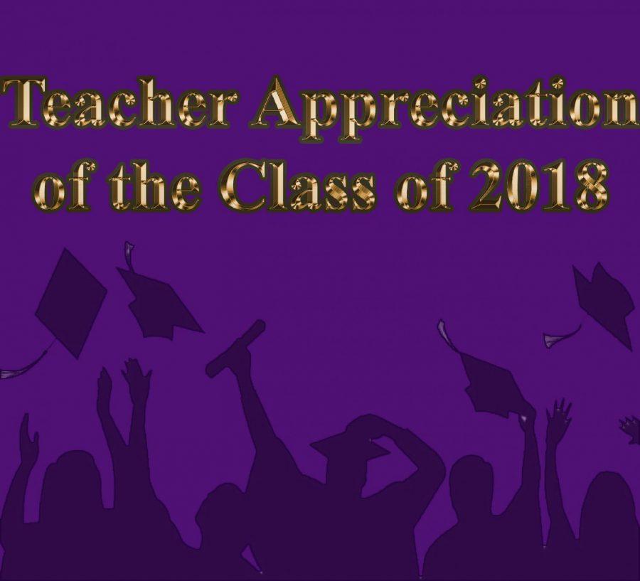 Class of 2018 Teacher Appreciation